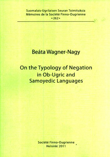 On the Typology of Negation in Ob-Ugric and Samoyedic Languages: Wagner-Nagy; Be?ta