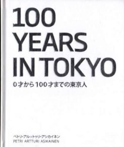 Petri Artturi Asikainen - 100 Years in Tokyo (Hardback)