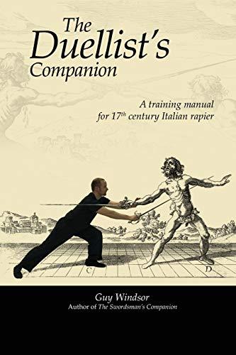 9789526793443: The Duellist's Companion: A training manual for 17th century Italian rapier