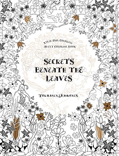 9789526843834: Secrets Beneath the Leaves (Adult Coloring Book)