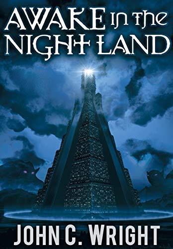 Awake in the Night Land: Wright, John C.