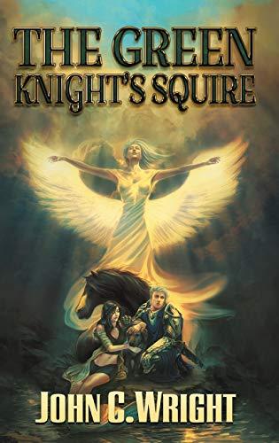 The Green Knight's Squire (Moth & Cobweb): John C. Wright