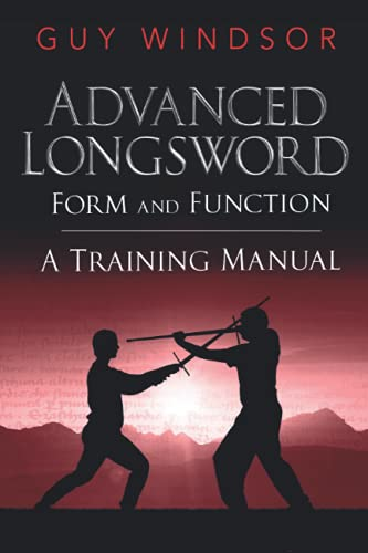 Advanced Longsword: Form and Function: Guy Windsor