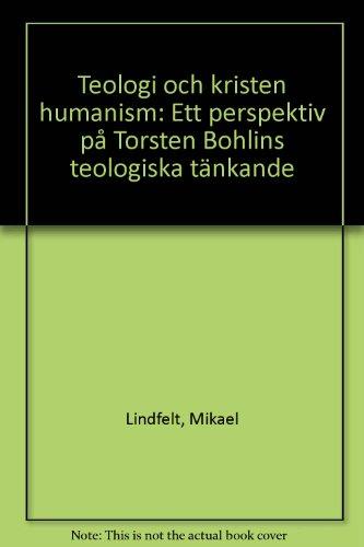 Teologi och kristen humanism: Ett perspektiv pa: Mikael Lindfelt