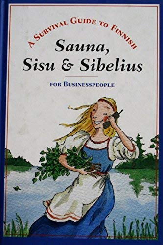 9789529660186: Sauna, Sisu & Sibelius: A Survival Guide to Finnish for Business People