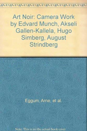 9789529739066: Art Noir: Camera Work by Edvard Munch, Akseli Gallen-Kallela, Hugo Simberg, August Strindberg