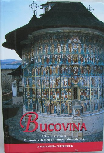 9789529917204: Bucovina: A Travel Guide to Romania's Region of Painted Monasteries