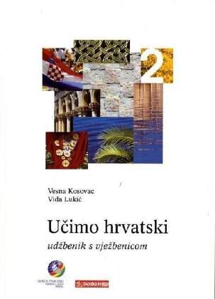 Ucimo hrvatski - Wir lernen Kroatisch 2 Lehrbuch Ucimo hrvatski 2 - Ud?benik s vje?benicom: Vesna ...