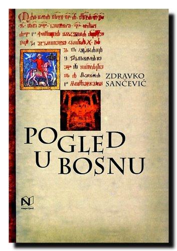 Pogled u Bosnu. Zapisi veleposlanika: Sancevic, Zdravko: