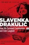 9789533045542: How we survived communism and even laughed