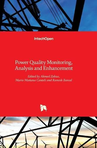 Power Quality Monitoring Analysis And Enhancement (Hb: Zobaa A.F.