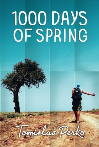 9789535806011: 1000 Days of Spring: Travelogue of a hitchhiker