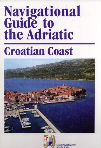 Navigational Guide to the Adriatic: Croatian Coast: Anton Simovic (editor)