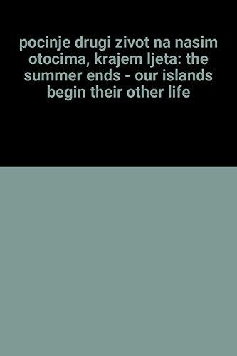 pocinje drugi zivot na nasim otocima, krajem ljeta: the summer ends - our islands begin their other...
