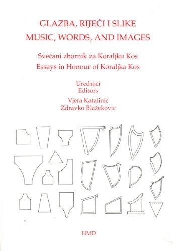 9789536090129: Glazba, rijeci i slike: Svecani zbornik za Koraljku Kos = Music, words, and images : essays in honour of Koraljka Kos (Serija Muzikoloski zbornici) (Croatian Edition)