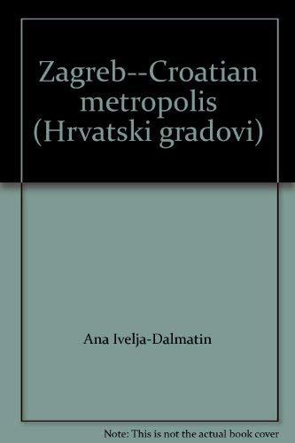 Zagreb--Croatian metropolis (Hrvatski gradovi): Ivelja-Dalmatin, Ana