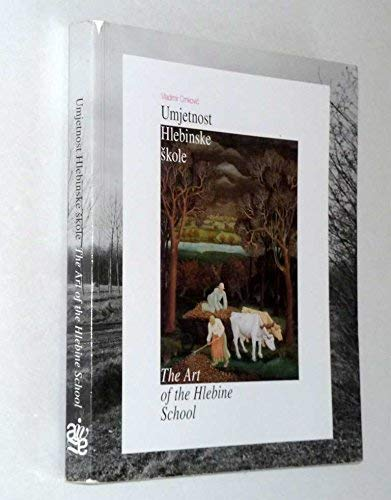 9789536660285: The Art of the Hlebine School