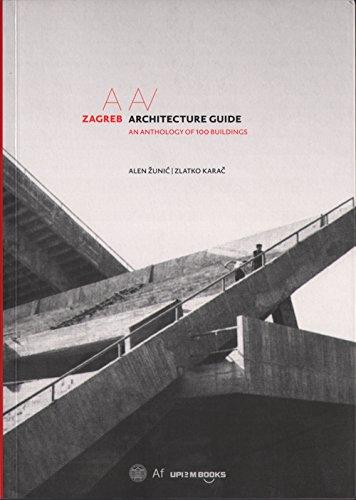 Zagreb Architecture Guide: A. Zunic, Z. Karac