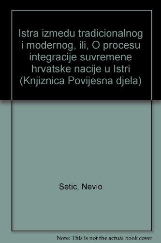 Istra izmedu tradicionalnog i modernog, ili, O: Setic, Nevio