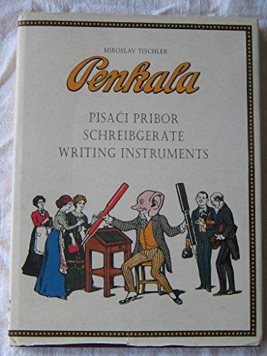 9789539860507: Penkala: Pisaci Pribor, Schreibgerate, Writing Instruments (Text in English, German, and Croatian)