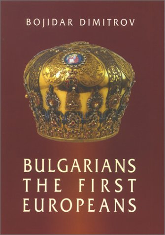 9789540717586: Bulgarians: The First Europeans