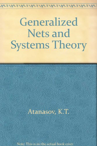 Generalized Nets and Systems Theory: Atanasov, K. T., and Atanassov, Krassimir T.