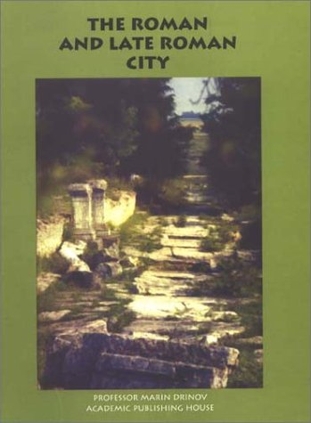9789544308452: The Roman and Late Roman City: The International Conference, Veliko Turnovo 26-30 July 2000 (English and Bulgarian Edition)