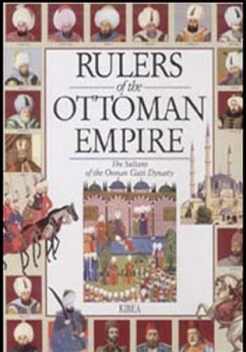 9789544743291: Rulers of the Ottoman Empire: The Sultans of the Osman Gazi Dynasty
