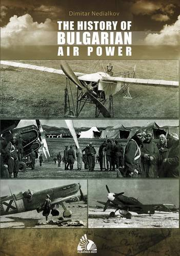 9789545094712: The History of Bulgarian Air Power
