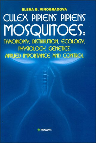 9789546421036: Culex Pipiens Pipiens Mosquitoes: Taxonomy, Distribution, Ecology, Physiology, Genetics, Applied Importance and Control (Pensoft Series Parasitologica, 2)