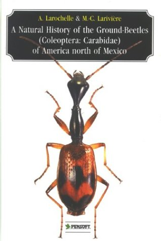 9789546421654: A Natural History of the Ground-beetles Coleoptere: Carabidae of American North of Mexico (Pensoft Series Faunistica, 27)