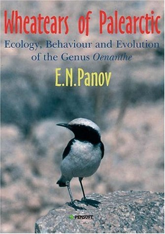 Wheatears of the Palearctic: Ecology, Behaviour and Evolution of the Genus Oenanthe: Panov, Evgeniy...