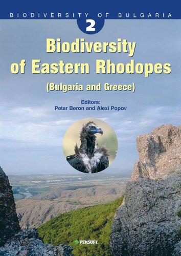Biodiversity of Eastern Rhodopes: (Bulgaria and Greece) (Hardback)