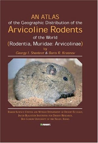 9789546422439: Atlas of the Geographic Distribution of the Arvicoline Rodents of the World: Rodentia, Muridae: Arvicoline (Pensoft Series Faunistica)