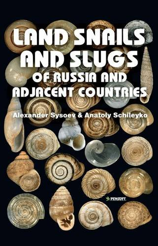 Land Snails and Slugs of Russia and: Alexander Sysoev, Anatoly