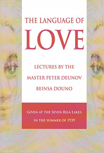 9789547441842: The Language of Love, Lectures by the Master Peter Deunov – Beinsa Douno, given in 1939