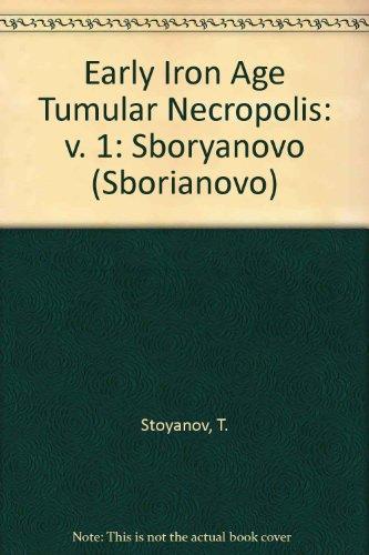 Mogilen Nekropol Ot Rannozheliaznata Epokha / Early Iron Age Tumular Necropolis (Sborianovo): ...