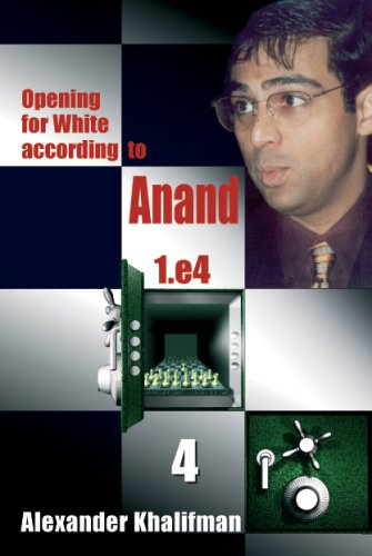 Opening for White according to Anand 1.e4, Volume 4 (Repertoire Books): Alexander Khalifman