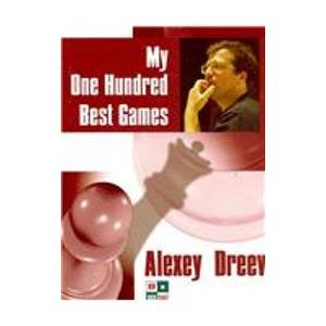 My One Hundred Best Games: Dreev, Alexey