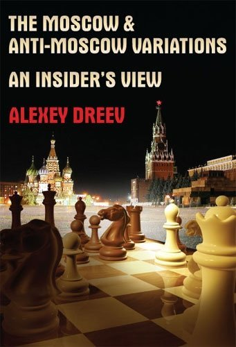 Moscow & Anti-Moscow Variations: Alexei Dreev