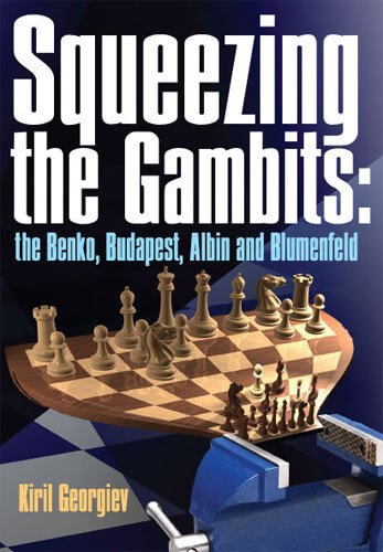9789548782753: Squeezing the Gambits: The Benko, Budapest, Albin and Blumenfeld