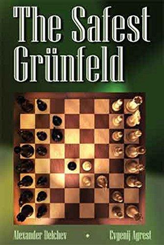 Safest Grunfeld: Delchev, Alexander; Agrest, Evgenij