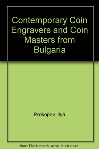 9789549139631: Contemporary Coin Engravers and Coin Masters from Bulgaria