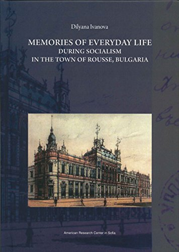 9789549257144: Memories of Everyday Life during Socialism in the Town of Rousse, Bulgaria