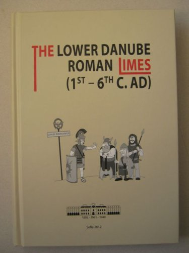 9789549472165: The Lower Danube Roman Limes (1st - 6th C. AD) :