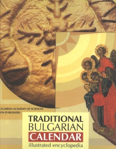 Traditional Bulgarian Calendar: Illustrated Encyclopedia