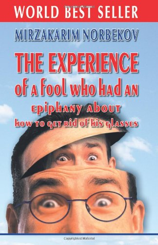 9789549589986: The experience of a fool who had an epiphany about how to get rid of his glasses
