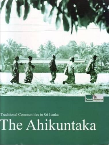 9789550081080: Traditional Communities in Sri Lanka: The Ahikuntaka