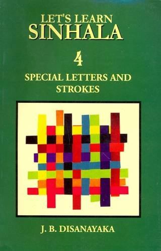 Let's Learn Sinhala: 4: Special Letters and: J. B. Disanayaka