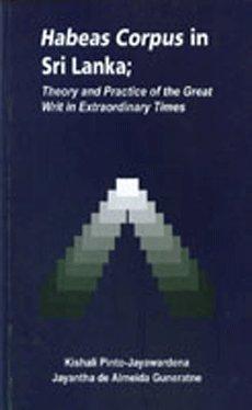 Habeas Corpus in Sri Lanka ; Theory: Kishali Pinto-Jayawardena, Jayantha